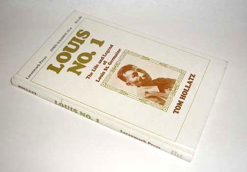 Louis No. 1 The Life and Legend of Louis St. Germaine, Hollatz, Tom