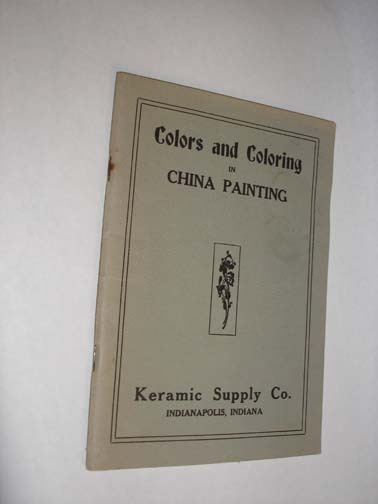 Colors and Coloring in China Painting, Keramic Supply Co.
