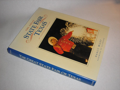 The Great State Fair of Texas An Illustrated History, Wiley, Nancy