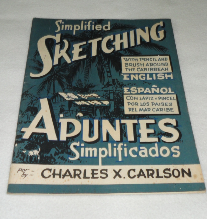 Simplified Sketching With Pencil and Brush Around the Caribbean, Charles X. Carlson