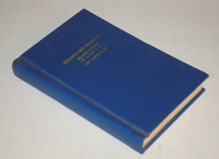 Standard Manual of the Grand Lodge of Ancient Free and Accepted Masons of Oregon, Proudfoot, Harry D., Grand Secretary