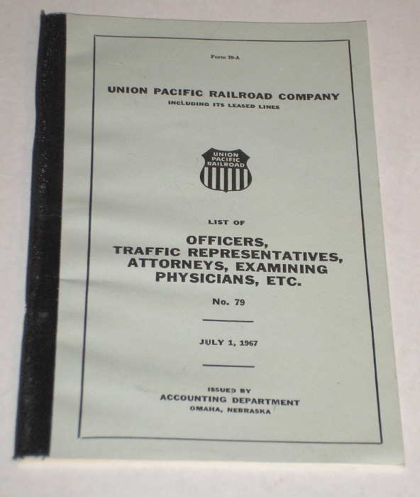 List Of Officers, Traffic Representatives, Attorneys, Examining Physicians, Etc. No. 79, 1967, Union Pacific Railroad Company
