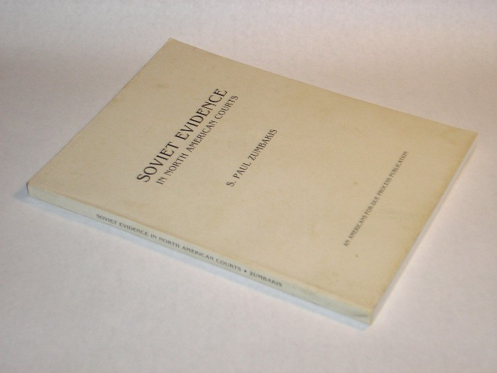 Soviet Evideence In North American Courts, Zumbakis, S. Paul