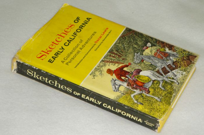 Sketches Of Early California A Collection of Personal Adventures, De Nevi, Donald