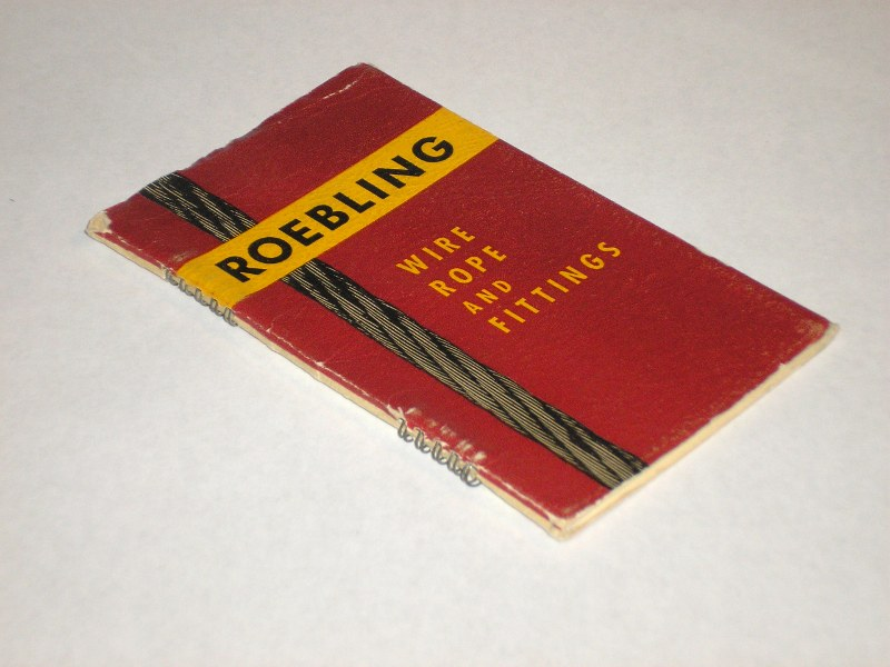Roebing Wire Rope and Fittings (Condensed Edition),1943, John A. Roebling's Son Co. trade catalog