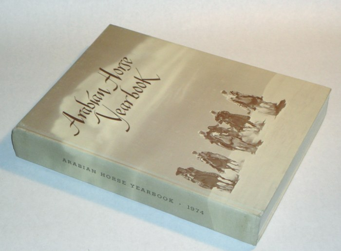 Purebred Arabian Horse Yearbook 1974 Volume XXII, Duff, E. Murl and Larry G. Duff