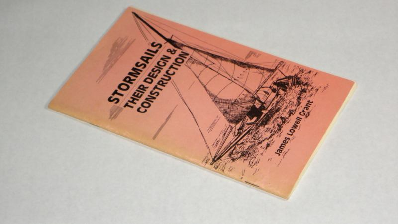 Stormsails Their Design & Construction, Grant, James Lowell