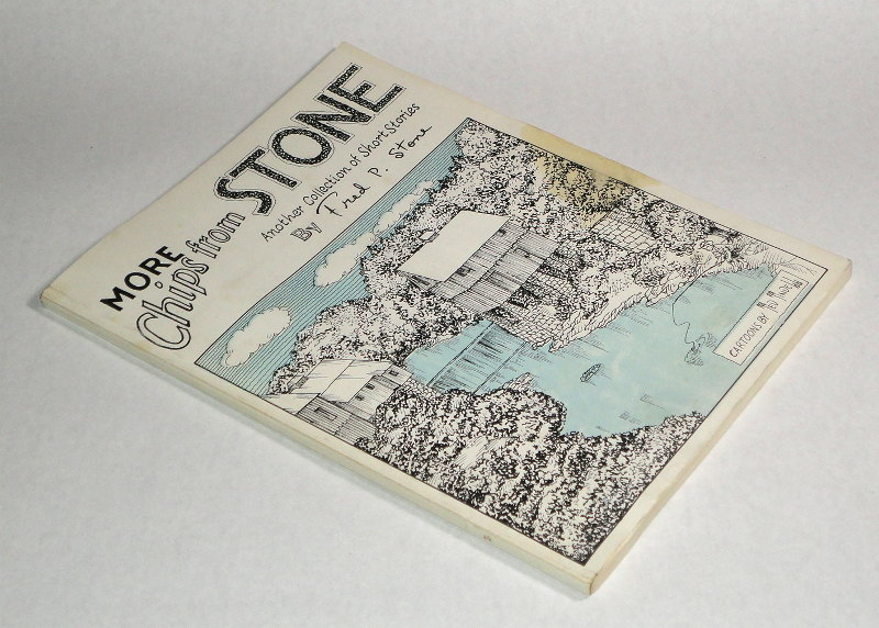 More Chips from Stone Another Collection of Short Stories, Stone, Fred P.