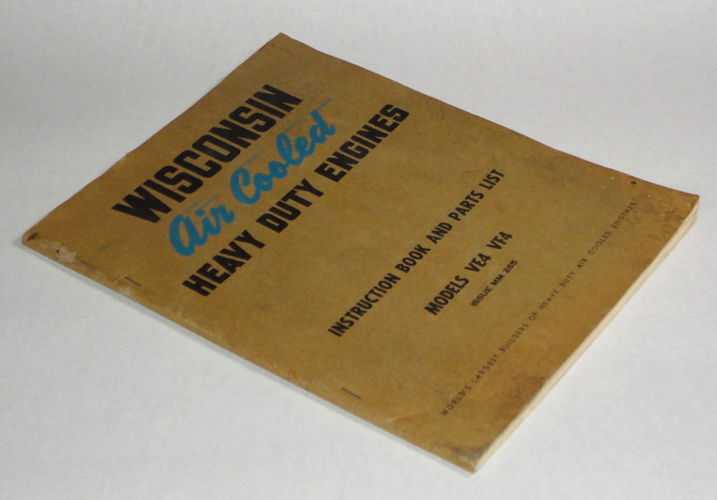 Wisconsin Air Cooled Heavy Duty Engines Instruction Book And Parts List Models VE4 VF4 Issue MM 265, Wisconsin Motor Corporation
